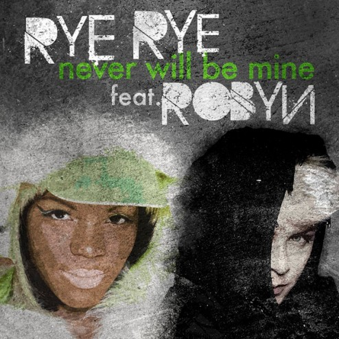 Rye Rye feat. Robyn - Never Will Be Mine (Kill The Noise Remix)