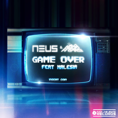 NEUS & The Noisy Freaks - Game Over (Feat. Nalesia)