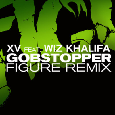 XV ft. Wiz Khalifa - Gobstopper (Figure Remix),