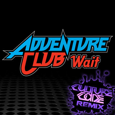 Adventure Club - Wait (Culture Code Remix)