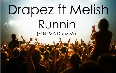 Drapez ft Melish-Runnin (ENiGMA Dubz Mix)